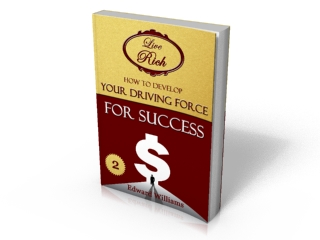Book 2 - How TO Develop Your Driving Force For Success