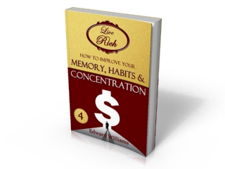 Book 4 - How To Improve Your Memory, Habits and Concentration