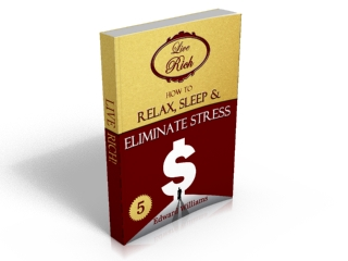 Book 5 - How To Relax, Sleep and Eliminate Stress